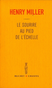 Le sourire au pied de l'échelle| The smile at the foot of the ladder - Henry Miller