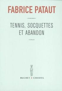 Tennis, socquettes et abandon - FabricePataut