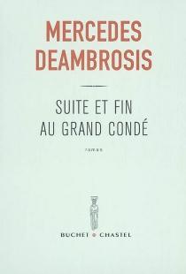 Suite et fin au Grand Condé - MercedesDeambrosis