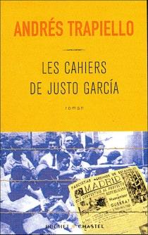 Les cahiers de Justo Garcia - AndrésTrapiello