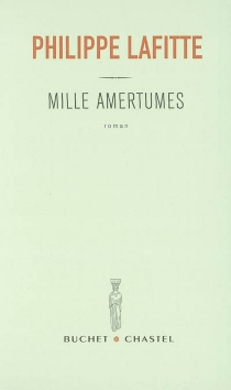 Mille amertumes - Philippe Lafitte