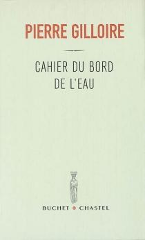 Cahier du bord de l'eau - PierreGilloire