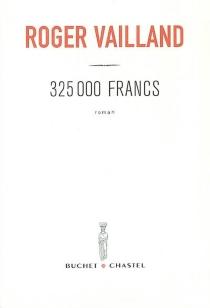 325.000 francs - RogerVailland