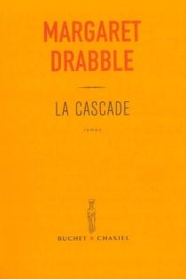 La cascade - MargaretDrabble