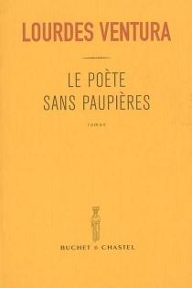 Le poète sans paupières - LourdesVentura