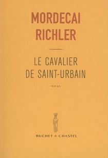 Le cavalier de Saint-Urbain - MordecaiRichler