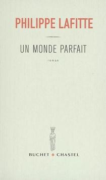 Un monde parfait - PhilippeLafitte
