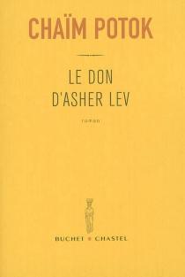 Le don d'Asher Lev - ChaïmPotok
