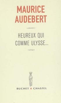Heureux qui comme Ulysse... - MauriceAudebert