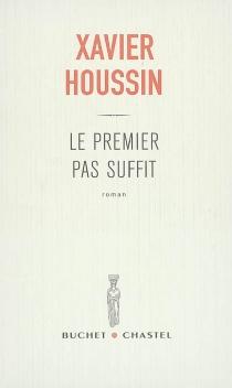Le premier pas suffit - XavierHoussin
