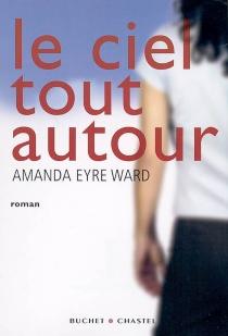 Le ciel tout autour - Amanda EyreWard