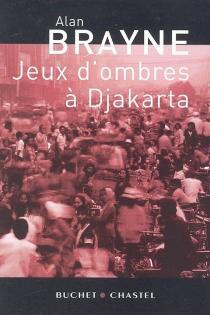 Jeux d'ombres à Djakarta - AlanBrayne