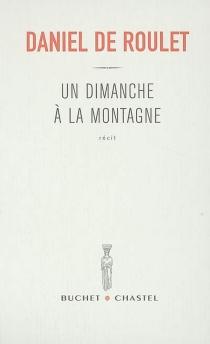 Un dimanche à la montagne - Daniel deRoulet