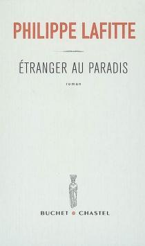 Etranger au paradis - PhilippeLafitte