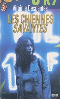 Les chiennes savantes - Virginie Despentes