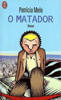 O matador : le tueur - PatríciaMelo