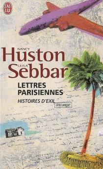 Lettres parisiennes : autopsie de l'exil - NancyHuston