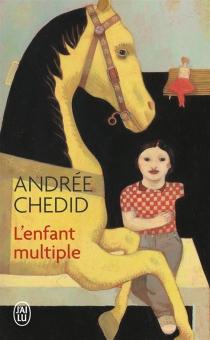 L'enfant multiple - AndréeChedid