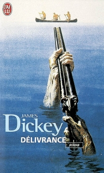 Délivrance - James Dickey