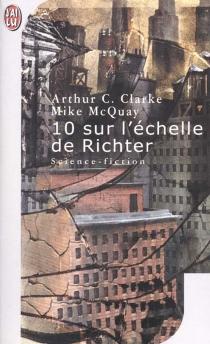 10 sur l'échelle de Richter - Arthur C.Clarke