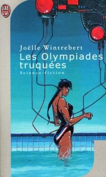 Les Olympiades truquées - JoëlleWintrebert