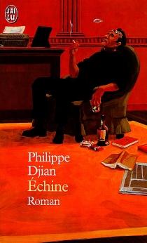 Echine - PhilippeDjian