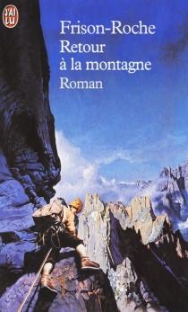 Retour à la montagne - RogerFrison-Roche