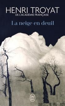 La neige en deuil - HenriTroyat
