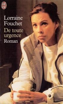 De toute urgence - LorraineFouchet