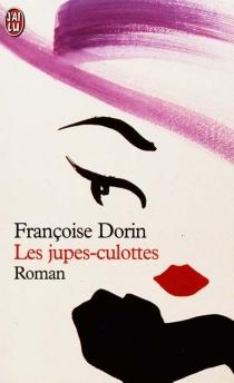 Les jupes-culottes - FrançoiseDorin