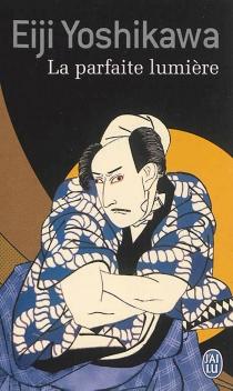 La parfaite lumière - EijiYoshikawa