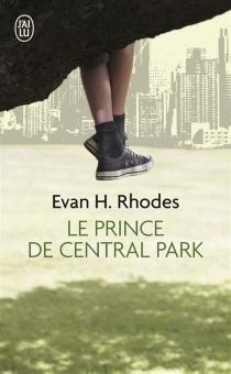 Le prince de Central Park - Evan H.Rhodes