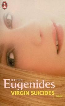 Virgin suicides - JeffreyEugenides