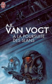 A la poursuite des Slans - Alfred EltonVan Vogt