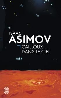 Cailloux dans le ciel - IsaacAsimov