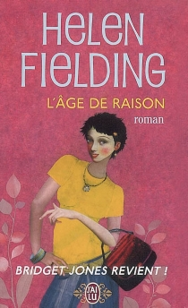 Bridget Jones : l'âge de raison - HelenFielding