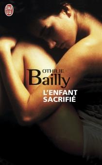 L'enfant sacrifié - OthilieBailly