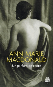 Un parfum de cèdre - Ann-MarieMacDonald