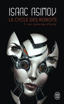 Le cycle des robots - IsaacAsimov