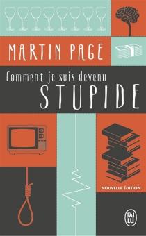 Comment je suis devenu stupide - MartinPage