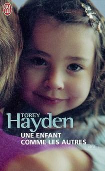 Une enfant comme les autres - Torey L.Hayden