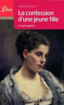 La confession d'une jeune fille : et autres textes - MarcelProust