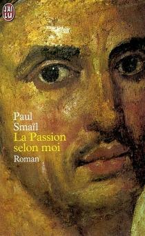 La passion selon moi - PaulSmaïl