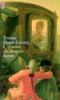 L'évadée du dragon - YvonneSinger-Lecocq