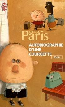 Autobiographie d'une courgette - GillesParis