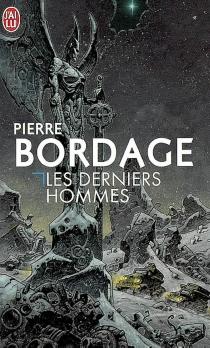 Les derniers hommes - PierreBordage