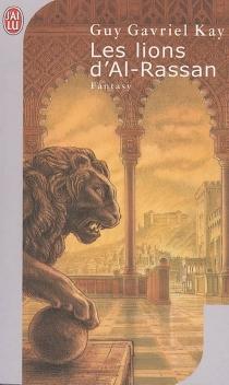 Les lions d'Al-Rassan - Guy GavrielKay