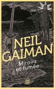 Miroirs et fumées - NeilGaiman