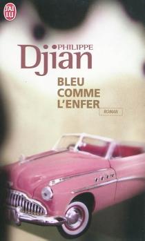 Bleu comme l'enfer - PhilippeDjian