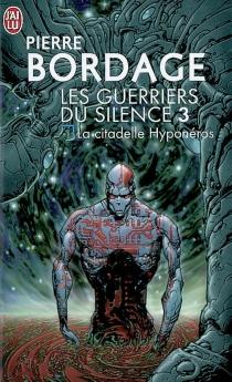 Les guerriers du silence - PierreBordage